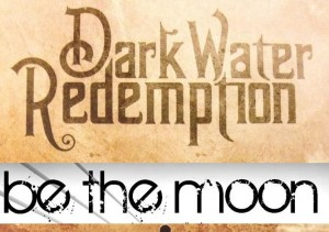 Dark Water Redemption  with Be The Moon @ Elon | North Carolina | United States