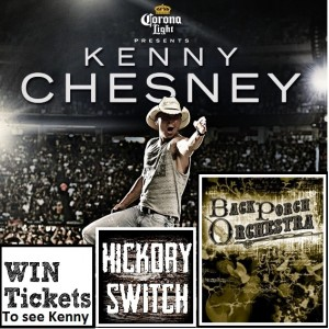 Back Porch Orchestra / Hickory Switch / Kenny Chesney Tix Giveaway