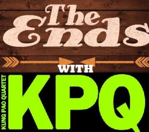The Ends with Kung Pao Quartet and Special Guest Carri Smithey!