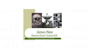 Tectonic Plates: Alamance County's Science Cafe